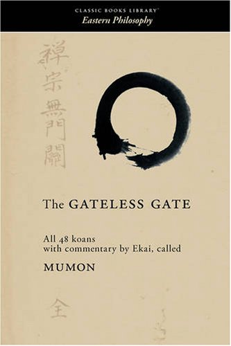 The Gateless Gate: All 48 Koans, with Commentary by Ekai, called Mumon