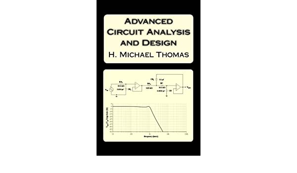 Advanced Circuit Analysis and Design: Amazon.es: Thomas, H. Michael: Libros en idiomas extranjeros