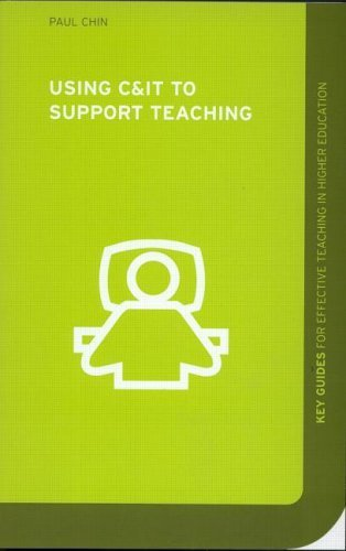 Using C&IT to Support Teaching (Key Guides for Effective Teaching in Higher Education) - Innova Training