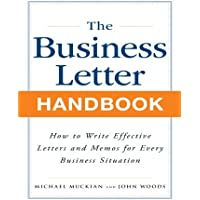 The Business Letter Handbook: How to Write Effective Letters & Memos for Every Business Situation