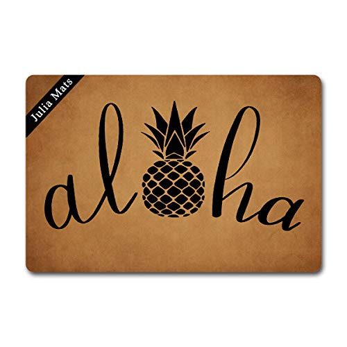Julia Mats Welcome Mat Prank Gift Kitchen Door mat (23.6 in X 15.7 in) Fabric Top with a Anti-Slip Rubber Back for The Entrance Way Indoor Rug (Aloha Doormat Pineapple Door Mats)