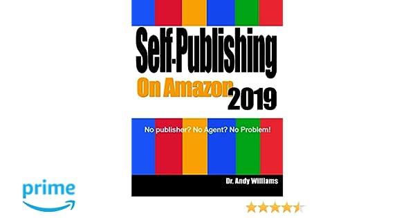 Self-Publishing on Amazon 2019: No publisher? No Agent? No