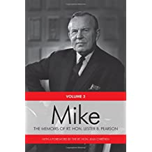 Mike: The Memoirs of the Rt. Hon. Lester B. Pearson, Volume Three: 1957-1968