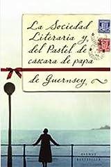La sociedad literaria y del pastel de cascara de papa de Guernsey / The Guernsey Literary and Potato Peel Pie Society Paperback