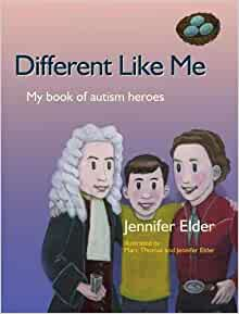 Different Like Me: My Book of Autism Heroes: Jennifer Elder