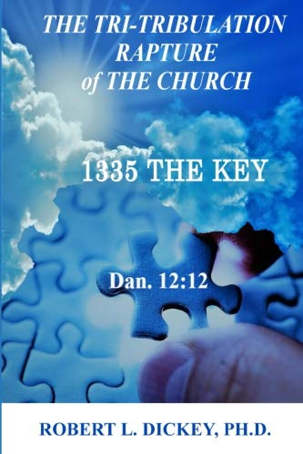 The Tri Tribulation Rapture Of The Church  1335 The Key Dan  12 12