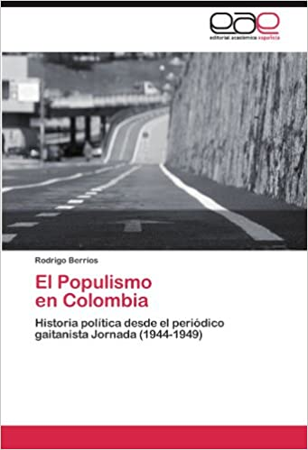 El Populismo en Colombia: Historia política desde el periódico gaitanista Jornada (1944-1949)