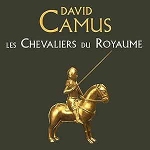 Les Chevaliers du Royaume | Livre audio