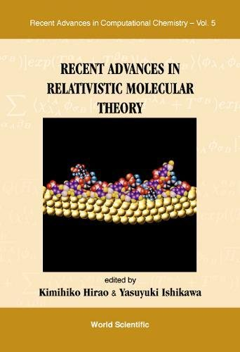 Recent Advances in Relativistic Molecular Theory (Recent Advances in Computational Chemistry - Vol. 5)