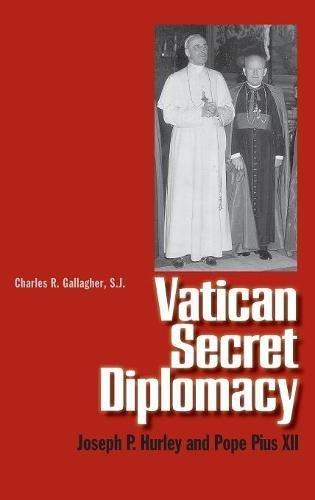 Vatican Secret Diplomacy: Joseph P. Hurley and Pope Pius XII pdf