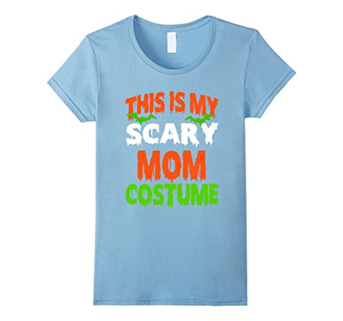 Father Daughter Halloween Costumes (Womens MOM - SCARY COSTUME HALLOWEEN SHIRT Medium Baby Blue)