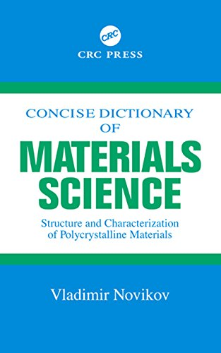 Download Concise Dictionary of Materials Science: Structure and Characterization of Polycrystalline Materials Pdf