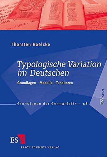 Typologische Variation im Deutschen: Grundlagen – Modelle – Tendenzen (Grundlagen der Germanistik (GrG), Band 48)