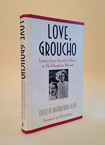 (Love, Groucho: Letters from Groucho Marx to His Daughter Miriam )