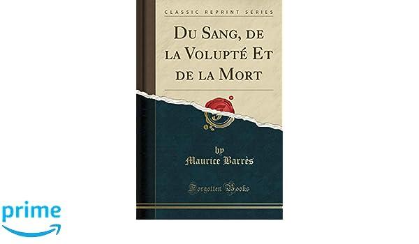 Du sang, de la volupté et de la mort (French Edition)