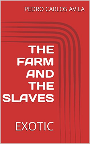 THE FARM AND THE SLAVES: EXOTIC