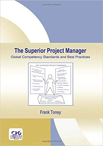 The Superior Project Manager Global Competency Standards And Best Practices Pm Solutions Research 9780824706395 Medicine Health Science Books Amazon Com