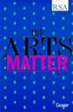 The Arts Matter, Royal Society of Arts, 0566079771
