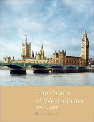 4a8f3e00616 The Palace of Westminster  The Official Guide Paperback – 10 Jul 2012