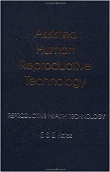 Book Assisted Human Reproductive Technology: Reproductive Health Technology