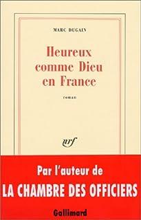 Heureux comme Dieu en France  : roman