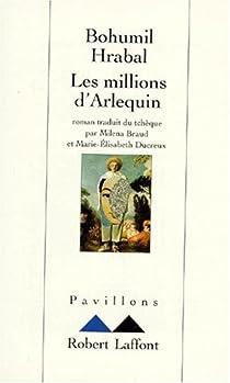 Les millions d'Arlequin par Hrabal