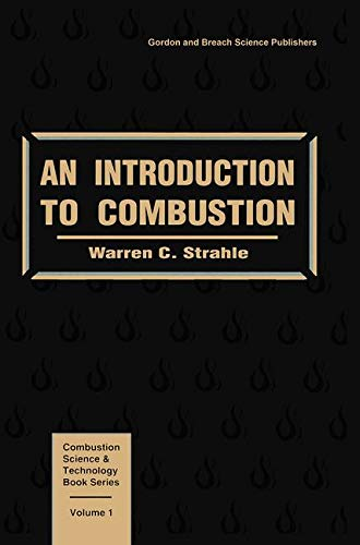 An Introduction to Combustion (Combustion Science and Technology Book, Vol 1)