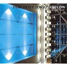Park Hyatt Tokyo - Airflow