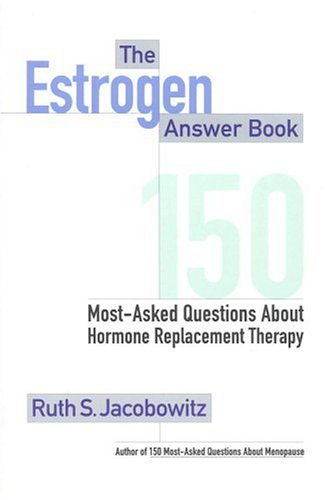 The Estrogen Answer Book: 150 Most-Asked Questions about Hormone Replacement Therapy
