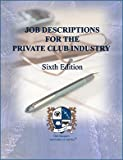 Job Descriptions for the Private Club Industry, Club Managers Association of America, Inc. Staff, 0787254169