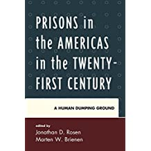 Prisons in the Americas in the Twenty-First Century: A Human Dumping Ground (Security in the Americas in the Twenty-First Century) (English Edition)