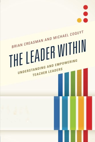 The Leader Within: Understanding and Empowering Teacher Leaders