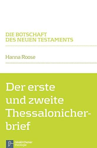 Der erste und zweite Thessalonicherbrief (Die Botschaft des Neuen Testaments)