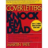 Cover Letters That Knock 'Em Dead, Martin J. Yate, 1558504354