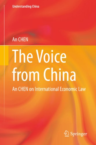 Download The Voice from China: An CHEN on International Economic Law (Understanding China) Pdf
