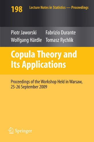 Copula Theory and Its Applications: Proceedings of the Workshop Held in Warsaw, 25-26 September 2009 (Lecture Notes in Statistics)