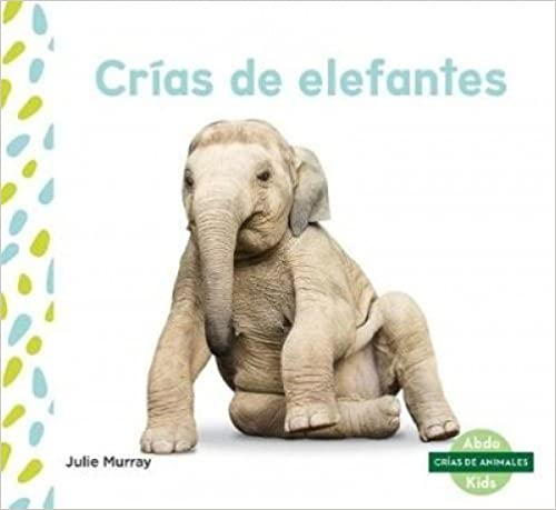 Descargar gratis Crías De Elefantes (elephant Calves) (spanish Version) Epub