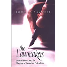 The Lawmakers: Judicial Power and the Shaping of Canadian Federalism