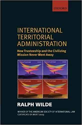 Book International Territorial Administration: How Trusteeship and the Civilizing Mission Never Went Away by Ralph Wilde (2010-11-28)