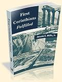 First Corinthians Fulfilled, Mills, Jessie E., Jr., 1932844031