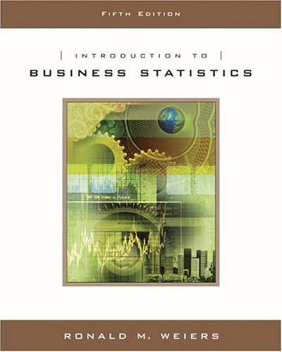 Introduction to Business Statistics (with CD-ROM) (Available Titles CengageNOW) by Ronald M. Weiers