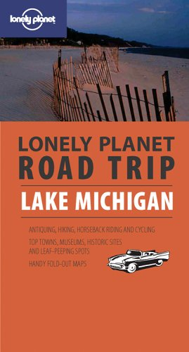 Lonely Planet Road Trip Lake Michigan (Road Trip Guide)