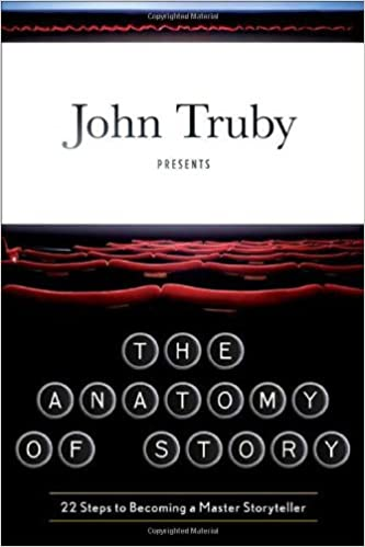 The Anatomy Of Story Amazon John Truby 9780865479517 Books