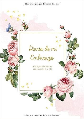Diario de mi Embarazo: Para registrar los 9 meses más ...
