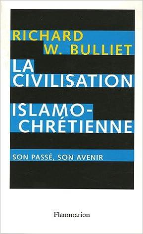 La Civilisation islamo-chrétienne : Son passé, son avenir pdf, epub