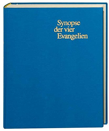 Synopse der vier Evangelien. Ausgabe der Synopsis Quattuor Evangeliorum.