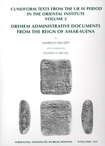 Cuneiform Texts from the Ur III Period in the Oriental Institute, Volume 2: Drehem Administrative Documents from the Reign of Amar-Suena
