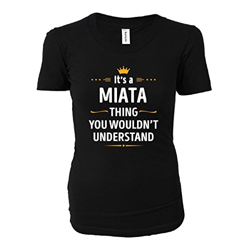 Its A Miata Thing You Wouldn't Understand Cool Gift - Ladies T-shirt