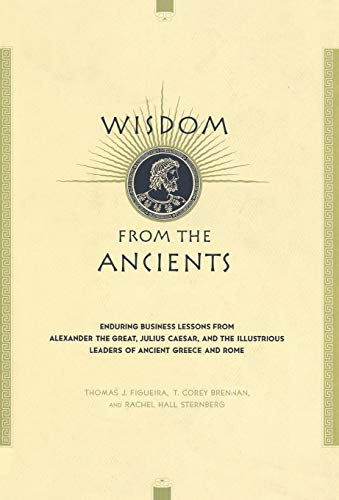 Wisdom From The Ancients: Enduring Business Lessons From...