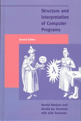 Structure And Interpretation Of Computer Programs  Second Edition